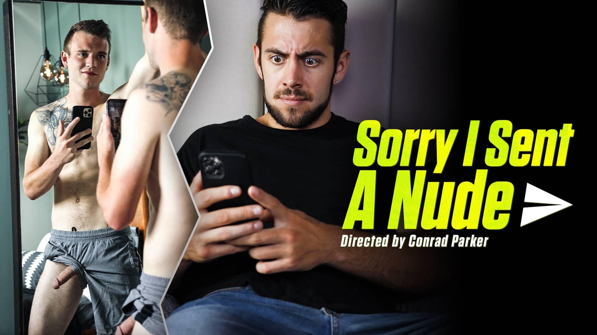 Sorry I Sent A Nude – Scott Finn and Dante Colle